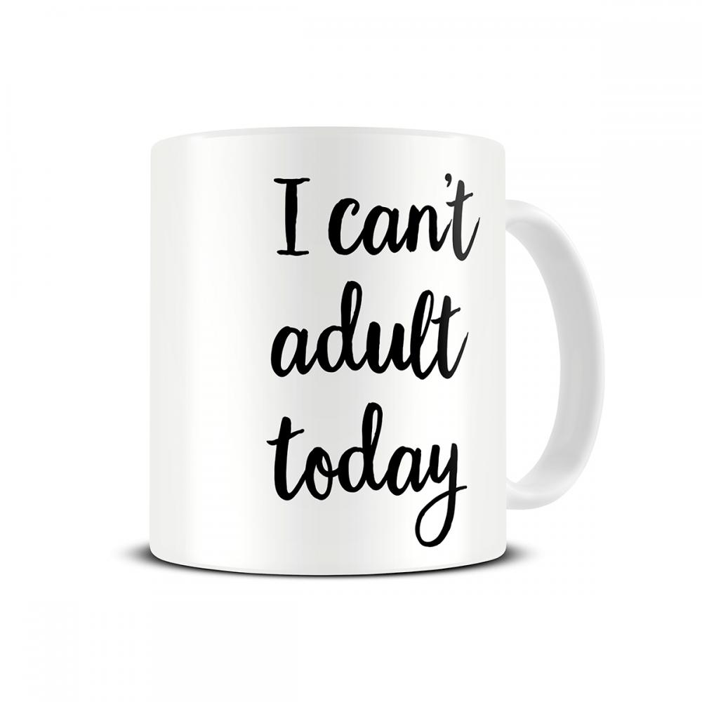 i-cant-adult-today-mum-mom-mug
