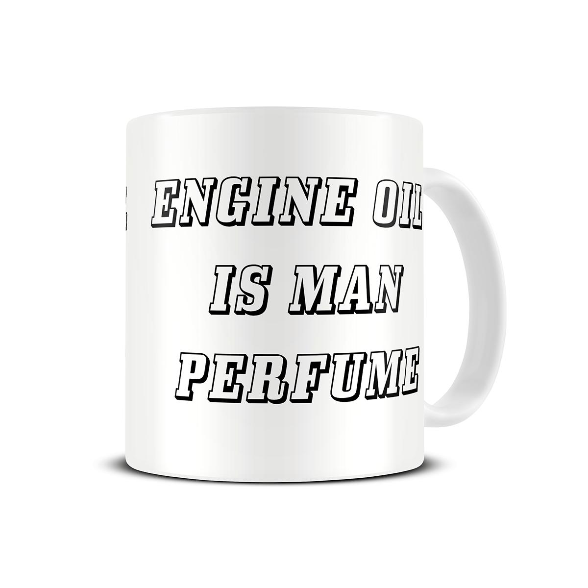 mechanic-gift-mug-engine-oil-is-man-perfume
