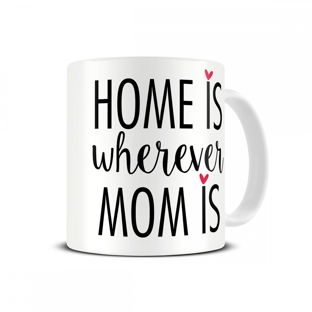 mothers-day-mug-home-is-wherever-mom-is