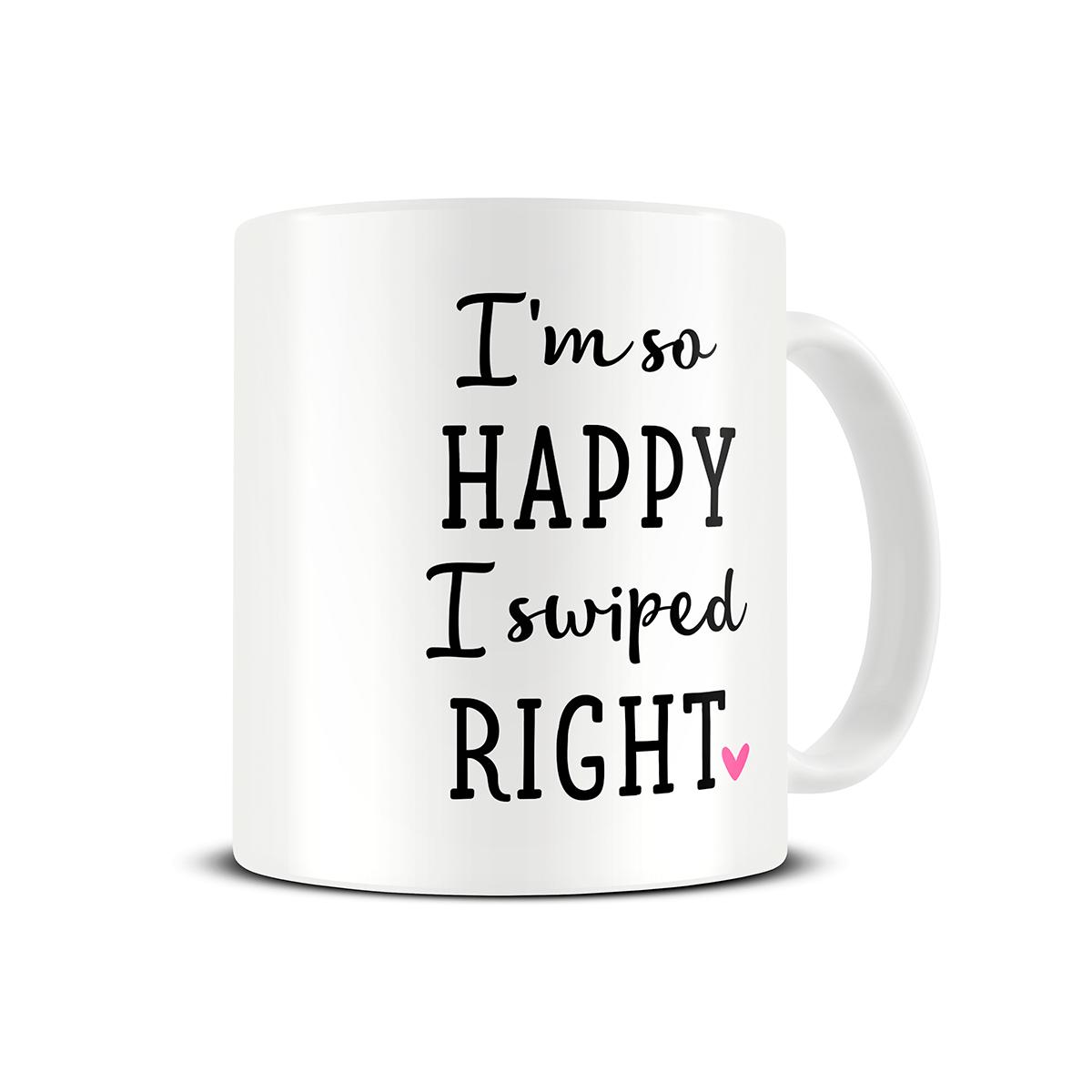 happy-i-swiped-right-mug-girlfriend-gift