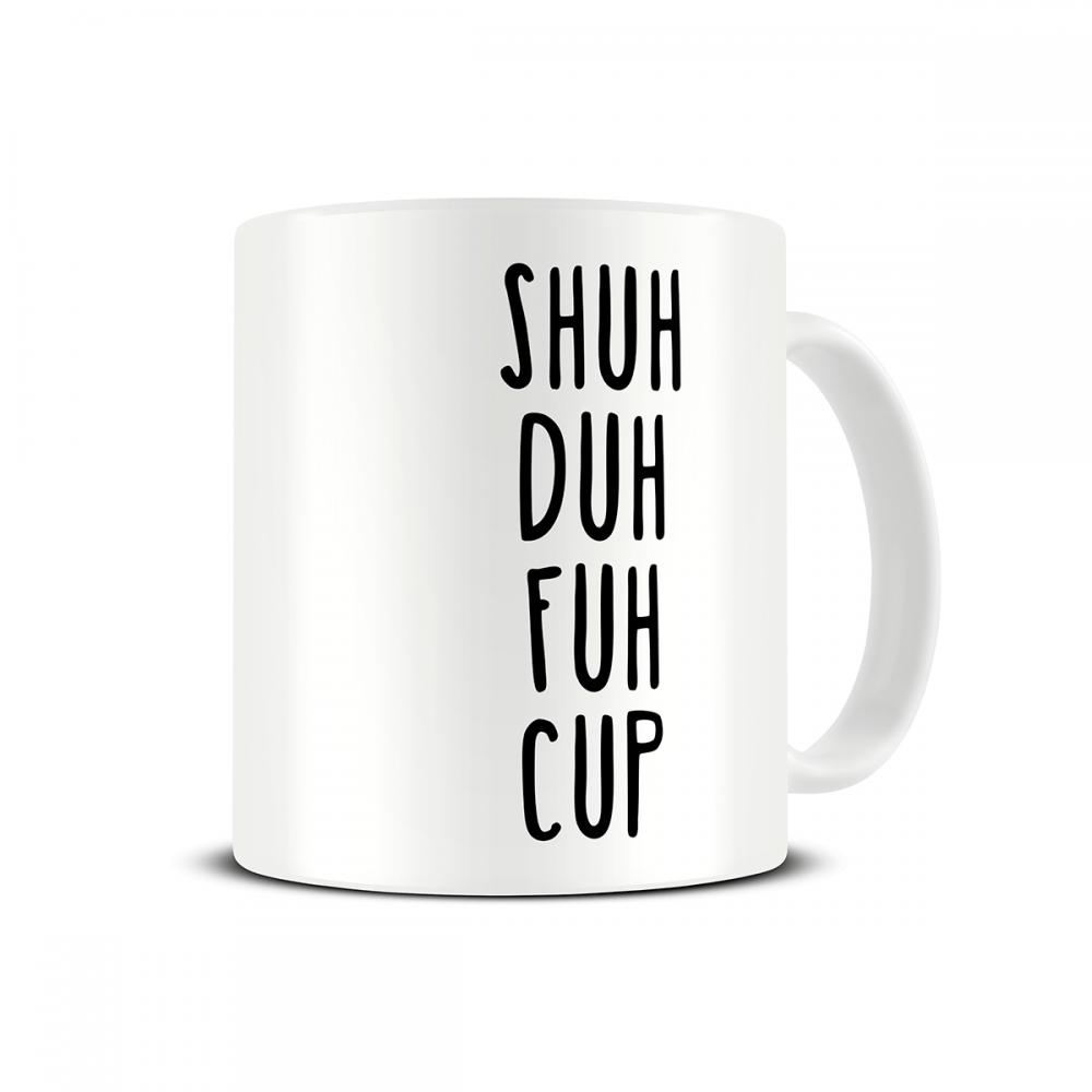 shuh-duh-fuh-cup-funny-coffee-mug